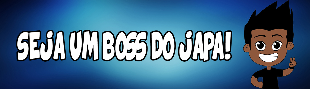 Seja boss do japa