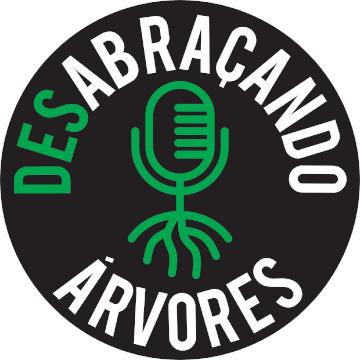 Desabra%c3%a7ando %c3%81rvores podcast   logotipo redondo fundo preto 360